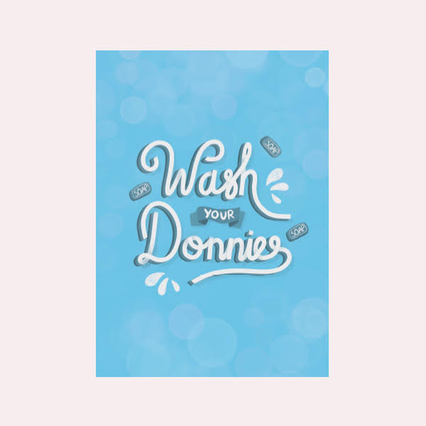 Wash your Donnies Print